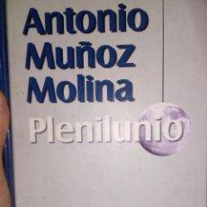 Libros de segunda mano: ANTONIO MUÑOZ MOLINA: PLENILUNIO. Lote 194574737