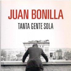 Libros de segunda mano: JUAN BONILLA : TANTA GENTE SOLA. (BOOKET, 2011) . Lote 194623030
