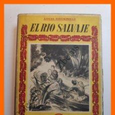 Libros de segunda mano: EL RIO SALVAJE - LOUIS BROMFIELD - COLECCIÓN LA NAVE - SERIE B - Nº 20. Lote 194625017