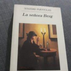 Libros de segunda mano: LA SEÑORA BERG . SOLEDAD PUERTOLAS. ANAGRAMA. Lote 194625548