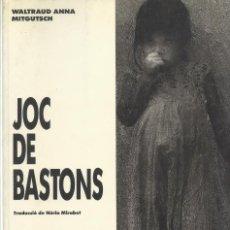 Libros de segunda mano: JOC DE BASTONS, WALTRAUD ANNA MITGUTSCH. Lote 194625698