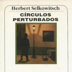 Libros de segunda mano: CÍRCULOS PERTURBADOS, HERBERT SELKOWITSCH. Lote 194626701