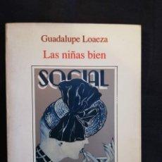 Libros de segunda mano: LAS NIÑAS BIEN. GUADALUPE LOAEZA. Lote 194630115