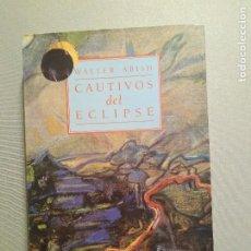 Libros de segunda mano: CAUTIVOS DEL ECLIPSE WALTER ABISH. Lote 194638901