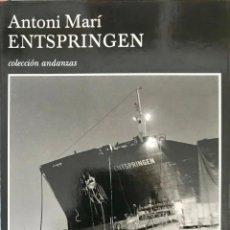Libros de segunda mano: ENTSPRINGEN. ANTONI MARÍ .- NUEVO. Lote 194639613