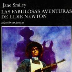 Libros de segunda mano: LAS FABULOSAS AVENTURAS DE LIDIE NEWTON.JANE SMILEY .- NUEVO. Lote 194640803
