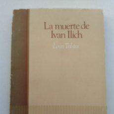 Libros de segunda mano: LA MUERTE DE IVAN ILLICH/LEON TOLSTOI. Lote 194642431