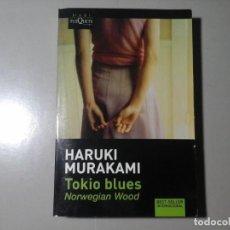 Libros de segunda mano: HARAKI MURAKAMI. TOKYO BLUES. NORWEGIAN WOOD. TRAD: LOURDES PORTA. LITERATURA JAPONESA CONTEMPORÁNEA. Lote 194642892