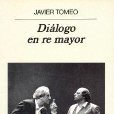 Libros de segunda mano: DIÁLOGO EN RE MAYOR.JAVIER TOMEO .- NUEVO. Lote 194643130