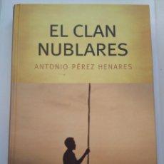 Libros de segunda mano: EL CLAN NUBLARES/ANTONIO PEREZ HERNANDEZ. Lote 194643196