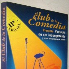 Libros de segunda mano: EL CLUB DE LA COMEDIA - VENTAJAS DE SER INCOMPETENTE Y OTROS MONOLOGOS DE HUMOR. Lote 194685098