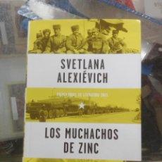 Libros de segunda mano: LOS MUCHACHOS DE ZINC. SVETLANA ALEXIÉVICH. Lote 194686745