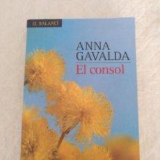 Libros de segunda mano: EL CONSOL. ANNA GAVALDA. LIBRO. Lote 194732952