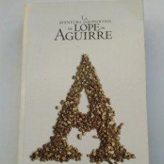 Libros de segunda mano: LA AVENTURA EQUINOCCIAL DE LOPE DE AGUIRRE/RAMON J. SENDER. Lote 194734388