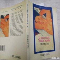 Libros de segunda mano: EL AMOR SEGUN TORIBIA ILUSION - CARLOS MENESES - EDI RONSEL 1994 150PAG + INFO . Lote 194737665