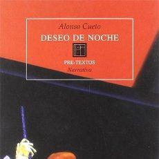 Libros de segunda mano: DESEO DE NOCHE. ALONSO CUETO .-NUEVO. Lote 194739670