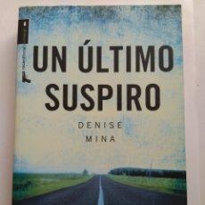 Libros de segunda mano: UN ÚLTIMO SUSPIRO/DENISE MINA. Lote 194742625