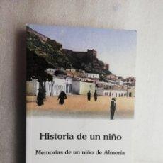 Libros de segunda mano: HISTORIA DE UN NIÑO - MEMORIAS NIÑO ALMERIA - FERMIN ESTRELLA. Lote 194745402