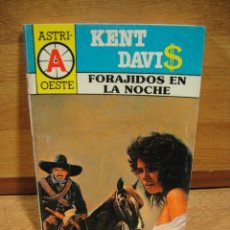 Libros de segunda mano: ASTRI OESTE Nº 282 - FORAJIDOS EN LA NOCHE - KENT DAVIS. Lote 194754660