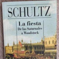 Libros de segunda mano: LA FIESTA DE LAS SATURNALES A WOODSTOCK ** UWE SCHULTZ. Lote 194755092