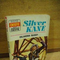 Libros de segunda mano: BRAVO OESTE Nº 733 - OKLAHOMA BLOODY - SILVER KANE. Lote 194755313