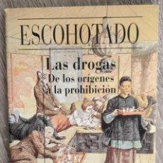 Libros de segunda mano: LAS DROGAS. DE LOS ORÍGENES A LA PROHIBICIÓN.** ESCOHOTADO. Lote 194755322