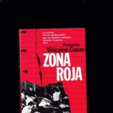 Libros de segunda mano: ZONA ROJA - FERNANDO VIZCAÍNO CASAS - PLANETA 1986. Lote 194769937