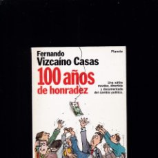 Libros de segunda mano: 100 AÑOS DE HONRADEZ - FERNANDO VIZCAÍNO CASAS - PLANETA 1984. Lote 194770281