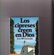 Libros de segunda mano: JOSÉ MARÍA GIRONELLA - LOS CIPRESES CREEN EN DIOS - PLANETA 1986. Lote 194771260