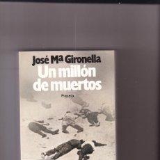 Libros de segunda mano: JOSÉ MARÍA GIRONELLA - UN MILLÓN DE MUERTOS - PLANETA 1986. Lote 194771395