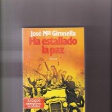 Libros de segunda mano: JOSÉ MARÍA GIRONELLA - HA ESTALLADO LA PAZ - PLANETA 1986. Lote 194774148