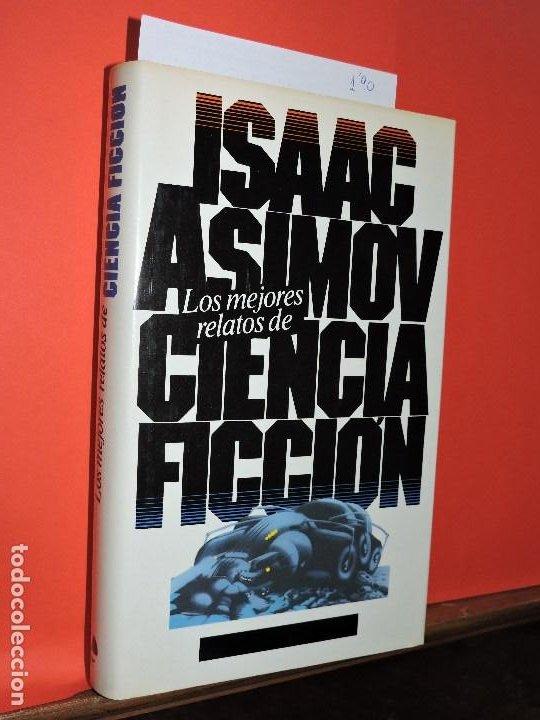 LOS MEJORES RELATOS DE CIENCIA FICCIÓN. ASIMOV, ISAAC. ED. CÍRCULO DE LECTORES. BARCELONA 1984 (Libros de Segunda Mano (posteriores a 1936) - Literatura - Narrativa - Otros)