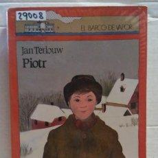 Libros de segunda mano: 29008 - PIORT - POR JAN TERLOUW - COL EL BARCO DE VAPOR Nº 20 - AÑO 1985. Lote 194858711