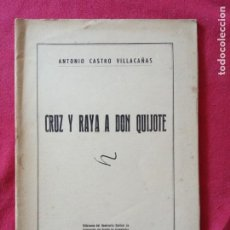 Libros de segunda mano: CRUZ Y RAYA A DON QUIJOTE-ANTONIO CASTRO VILLACAÑAS.. Lote 194880916