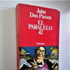 Libros de segunda mano: EL PARALELO 42   JOHN DOS PASSOS   EDITORIAL PLANETA 1977. Lote 194882622