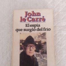 Libros de segunda mano: EL ESPÍA QUE SURGIÓ DEL FRÍO. JOHN LE CARRÉ. LIBRO AMIGO 1502/600. EDITORIAL BRUGUERA. LIBRO. Lote 194882761