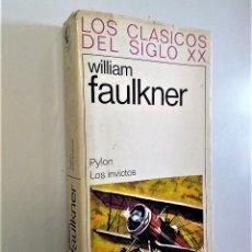 Libros de segunda mano: PYLON, LOS INVICTOS   WILLIAM FAULKNER   CARALT EDITOR 1968. Lote 194883108