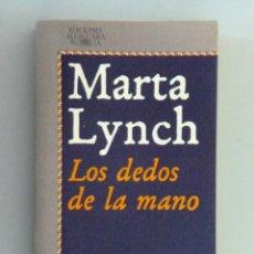 Libros de segunda mano: MARTA LYNCH // LOS DEDOS DE LA MANO // EDICIONES ALFAGUARA // 1977. Lote 194888870