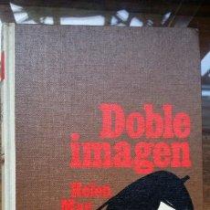 Libros de segunda mano: HELEN MACINNES-DOBLE IMAGEN. EDITORIAL BRUGUERA PARA CÍRCULO DE LECTORES. BARCELONA. 1967. Lote 194890310