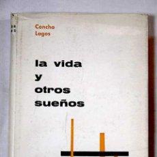 Libros de segunda mano: LA VIDA Y OTROS SUEÑOS. CONCHA LAGOS.. Lote 194890326
