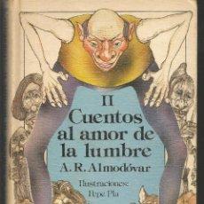 Libros de segunda mano: CUENTOS AL AMOR DE LA LUMBRE II. A. R. ALMODÓVAR. ILUSTC. PEPE PLA. ANAYA, 5ª EDC. 1988.(ST/A8). Lote 194890877