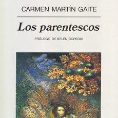Libros de segunda mano: LOS PARENTESCOS.CARMEN MARTÍN GAITE.-NUEVO. Lote 194905641