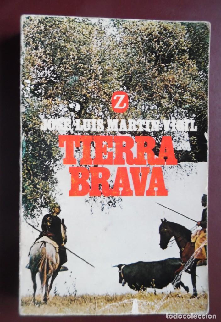 TIERRA BRAVA, DE JOSÉ LUIS MARTÍN VIGIL. EPISODIO DE LA GUERRA DE ESPAÑA (Libros de Segunda Mano (posteriores a 1936) - Literatura - Narrativa - Otros)