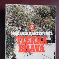 Libros de segunda mano: TIERRA BRAVA, DE JOSÉ LUIS MARTÍN VIGIL. EPISODIO DE LA GUERRA DE ESPAÑA. Lote 194905900