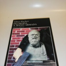 Libros de segunda mano: TIBOR FISCHER, FILOSOFIA A MANO ARMADA . Lote 194906150
