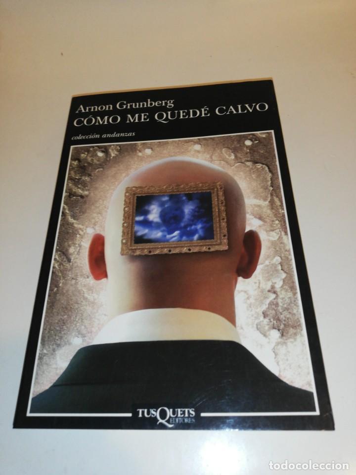 AARON GRUNBERG, COMO ME QUEDE CALVO (Libros de Segunda Mano (posteriores a 1936) - Literatura - Narrativa - Otros)
