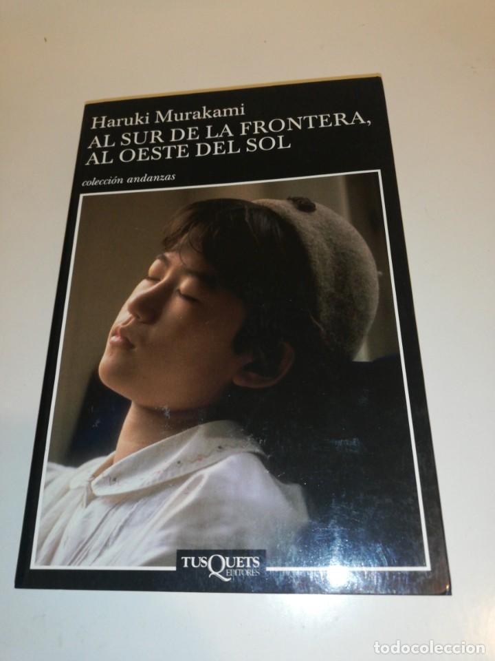 HARUKI. MURAKAMI, AL SUR DE LA FRONTERA, AL OESTE DEL SOL (Libros de Segunda Mano (posteriores a 1936) - Literatura - Narrativa - Otros)