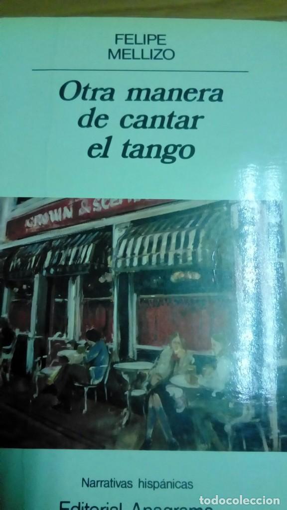 OTRA MANERA DE CANTAR EL TANGO, FELIPE MELLIZO (Libros de Segunda Mano (posteriores a 1936) - Literatura - Narrativa - Otros)
