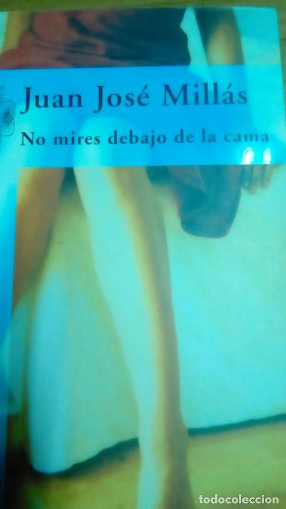 NO MIRES DEBAJO DE LA CAMA, JUAN JOSÉ MILLÁS (Libros de Segunda Mano (posteriores a 1936) - Literatura - Narrativa - Otros)