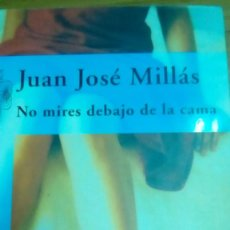 Libros de segunda mano: NO MIRES DEBAJO DE LA CAMA, JUAN JOSÉ MILLÁS. Lote 194907301